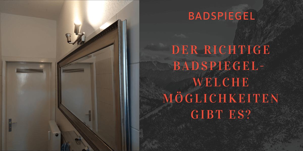 Was ist beim richtigen Badspiegel zu beachten