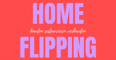 Was ist Home Flipping?